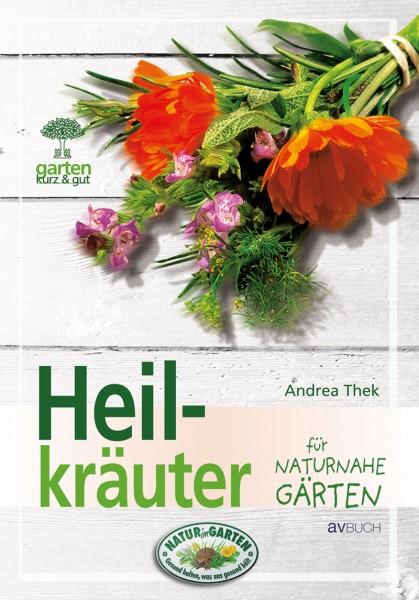 Heilkräuter für naturnahe Gärten